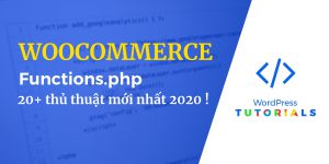 Thủ Thuật Với File Functions.php WooCommerce
